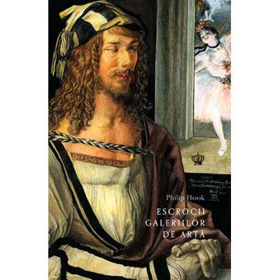 Escrocii galeriilor de arta (Philip Hook)