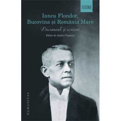 Iancu Flondor, Bucovina si Romania Mare - Documente si scrisori