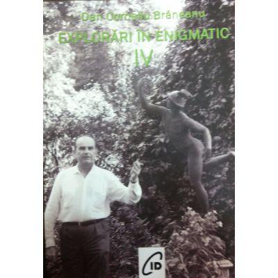 Explorari in enigmatic, vol. 4 - Dan Corneliu Braneanu