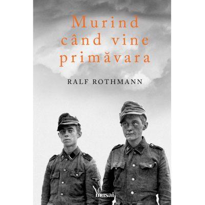 Murind cand vine primavara (Ralf Rothmann)