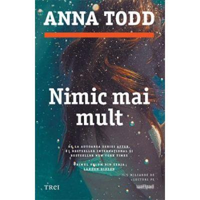 Nimic mai mult - Anna Todd