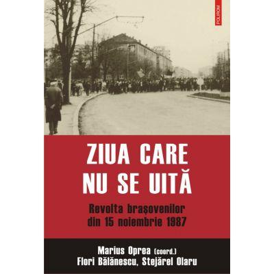 Ziua care nu se uita. Revolta brasovenilor din 15 noiembrie 1987