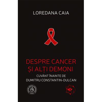 Despre cancer si alti demoni