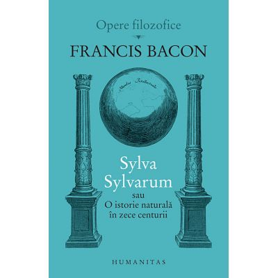 Sylva Sylvarum sau O istorie naturala in zece centurii