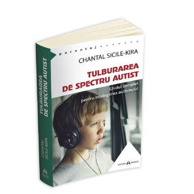 Tulburarea de Spectru Autist - Ghidul complet pentru intelegerea autismului