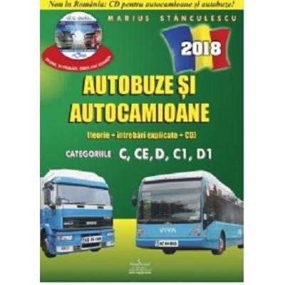 Intrebari de examen 2018 explicate pentru obtinerea permisului auto Autocamioane si Autobuze - Categoriile C, CE, D, C1, D1 (Contine CD cu teorie si 750 de intrebari)