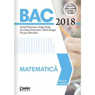 Bacalaureat Matematica 2018 - Revizuit si adaugit. Conform noilor modele stabilite de MEN (Daniel Petriceanu)