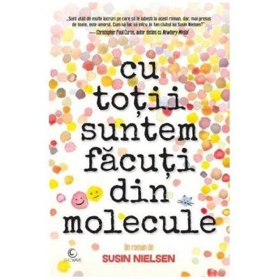 Cu totii suntem facuti din molecule (Susin Nielsen)