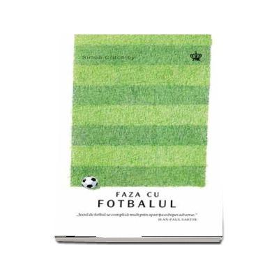 Faza cu fotbalul - Simon Critchley (Colectia Savoir-Vivre)