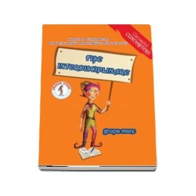 Fise interdisciplinare pentru grupa mare 5-6 ani - Adina Grigore (Caruselul cunoasterii)