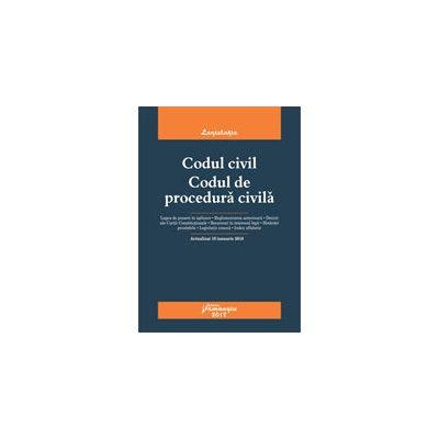 Codul civil. Codul de procedura civila. Actualizat 22 ianuarie 2018. Legea de punere in aplicare, reglementarea anterioare, decizii ale Curtii constitutionale