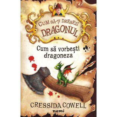 Cum sa vorbesti dragoneza - Cressida Cowell