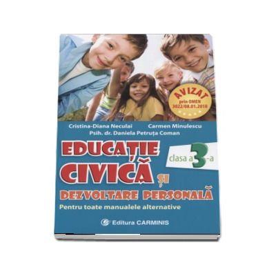Educatie civica si dezvoltare personala pentru clasa a III-a. Pentru toate manualele alternative - Cristina-Diana Neculai