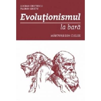 Evolutionismul la bara - Lucian Cristescu