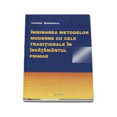 Imbinarea metodelor moderne cu cele traditionale in invatamantul primar - Camelia Romanescu
