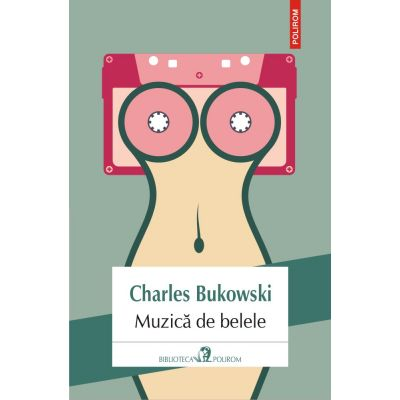 Muzica de belele - Charles Bukowski