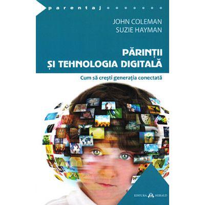 Parintii si tehnologia digitala, cum sa cresti generatia conectata