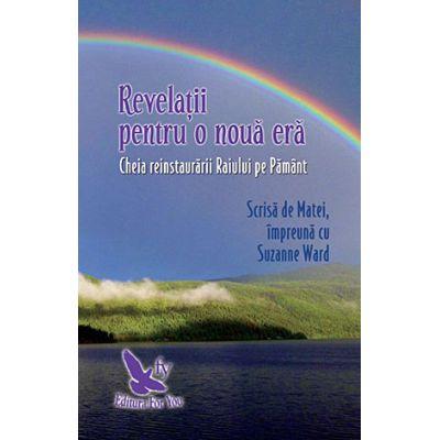Revelatii pentru o noua era, cheia reinstaurarii Raiului pe Pamant
