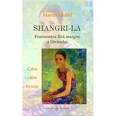 Shangri-La, frumusetea fara margini a Divinului - Calea catre fericire