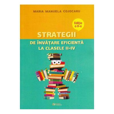 Strategii de invatare eficienta la clasele II-IV Ed. 2 - Maria Manuela Cojocaru