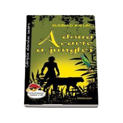A doua carte a junglei - Rudyard Kipling (Cartile elevului smart, lectura pentru clasele I-VIII)