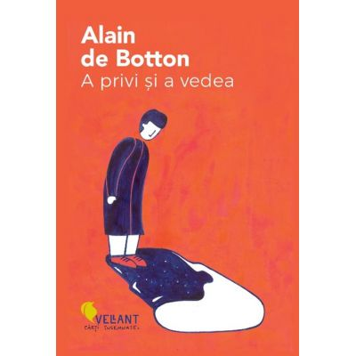 A privi si a vedea - Alain de Botton