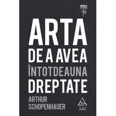Arta de a avea intotdeauna dreptate - Arthur Schopenhauer