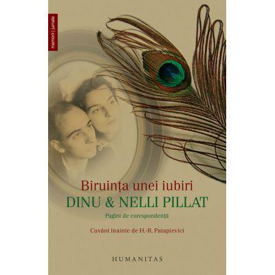 Biruinta unei iubiri Dinu si Nelli Pillat, pagini de corespondenta