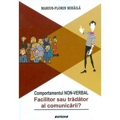 Comportamentul non-verbal. Facilitor sau tradator al comunicarii?
