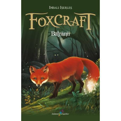 Foxcraft - Batranii. Cartea a II-a