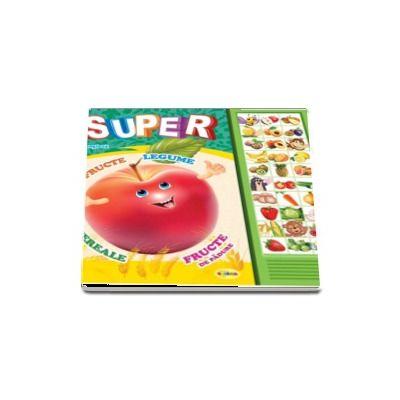 Carte cu sunete - Super fructe, legume, cereale, fructe de padure (Romana si Engleza)