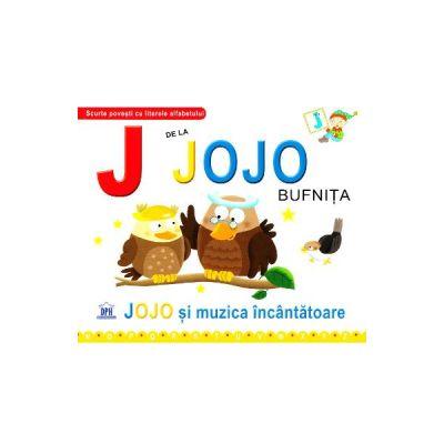 J de la Jojo, Bufnita - Jojo si muzica incantatoare