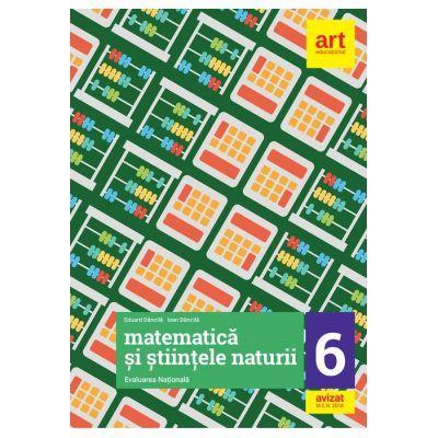 Matematica si Stiintele naturii - Evaluare Nationala. Pregatire intensiva pentru clasa a VI-a
