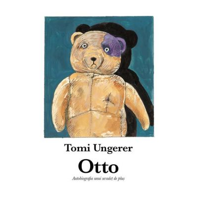 Otto. Autobiografia unui ursulet de plus