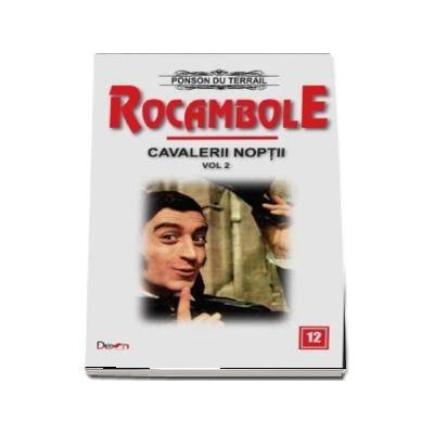 Rocambole 12 - Cavalerii noptii 2 - Ultima aparitie a lui Rocambole