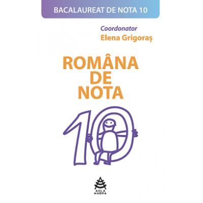 Romana de nota 10 - Bacalaureat de nota 10