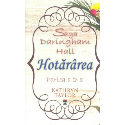 Saga Daringham Hall, partea a II-a - Hotararea