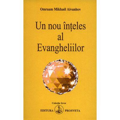 Un nou inteles al Evangheliilor