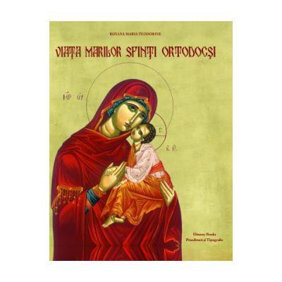 Viata Marilor Sfinti Ortodocsi - Roxana Maria Teodorine