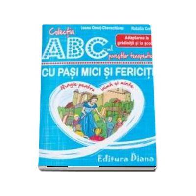 Cu pasi mici si fericiti - Adaptarea la gradinita si la scoala - Colectia ABC-ul povestilor terapeutice