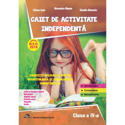 Caiet de activitate independenta pentru clasa a IV-a - Aprobat M. E. N. 2018