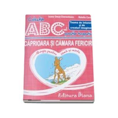 Caprioara si camara fericirii - Teama de intuneric si de creaturi imaginare - Colectia ABC-ul povestilor terapeutice