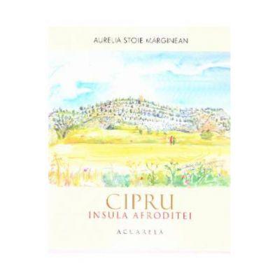 Cipru. Insula Afroditei: Acuarela - Aurelia Stoie Marginean