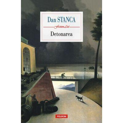 Detonarea - Dan Stanca