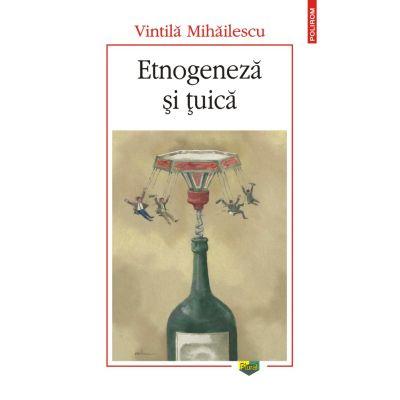Etnogeneza si tuica (Vintila Mihailescu)