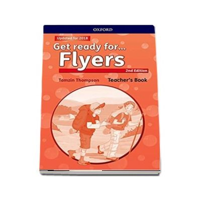 Get Ready for... Flyers. Teachers Book and Classroom Presentation Tool - 2nd Edition - Updated for 2018