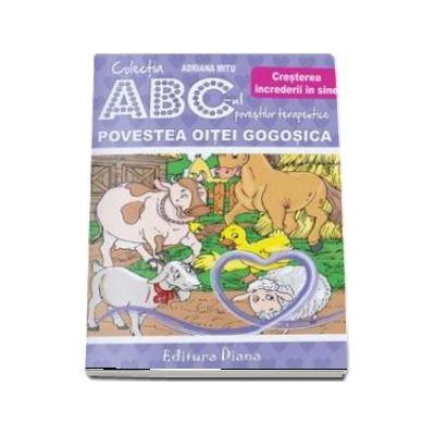 Povestea Oitei Gogosica - Cresterea increderii in sine - Agresivitatea din dubla perspectiva - Colectia ABC-ul povestilor terapeutice