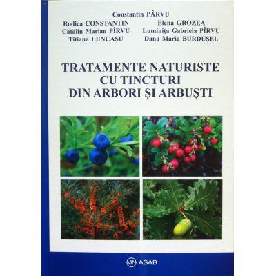 Tratamente naturiste cu tincturi din arbori si arbusti (Constantin Parvu)