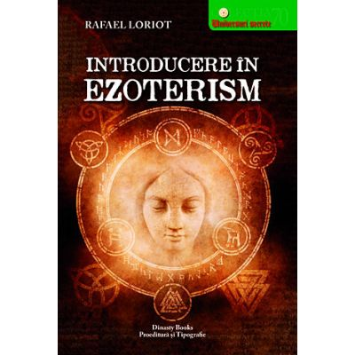 Introducere in Ezoterism - Rafael Loriot
