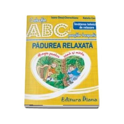 Padurea relaxata - Invatarea tehnicilor de relaxare - Colectia ABC-ul povestilor terapeutice